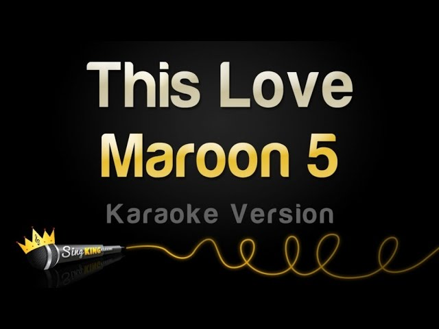 maroon-5-this-love-karaoke-version-sing-king-karaoke