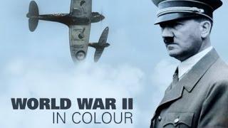 World War II in HD Colour: Lightning War (Part 2/13)