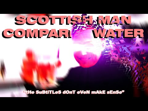 Scottish Man Comparing Water (With Subtitles)