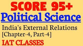Political Science Class-12 : India's External Relations, Part-4, Chapter-4