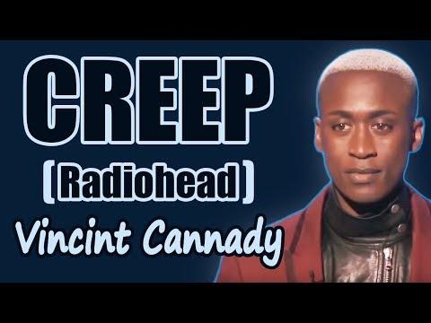 Creep  Vincint Cannady - The Four