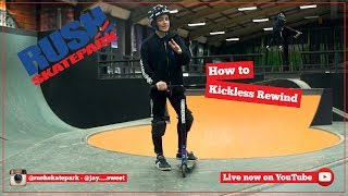 Rush Tutorial   Scooter   How to Kickless Rewind