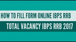 HOW TO  FILL ONLINE FORM AND APPLY  FOR  IBPS PO CWE 2017 2017 Video