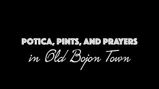 Potica, Pints, And Prayers In Old Bojon Town