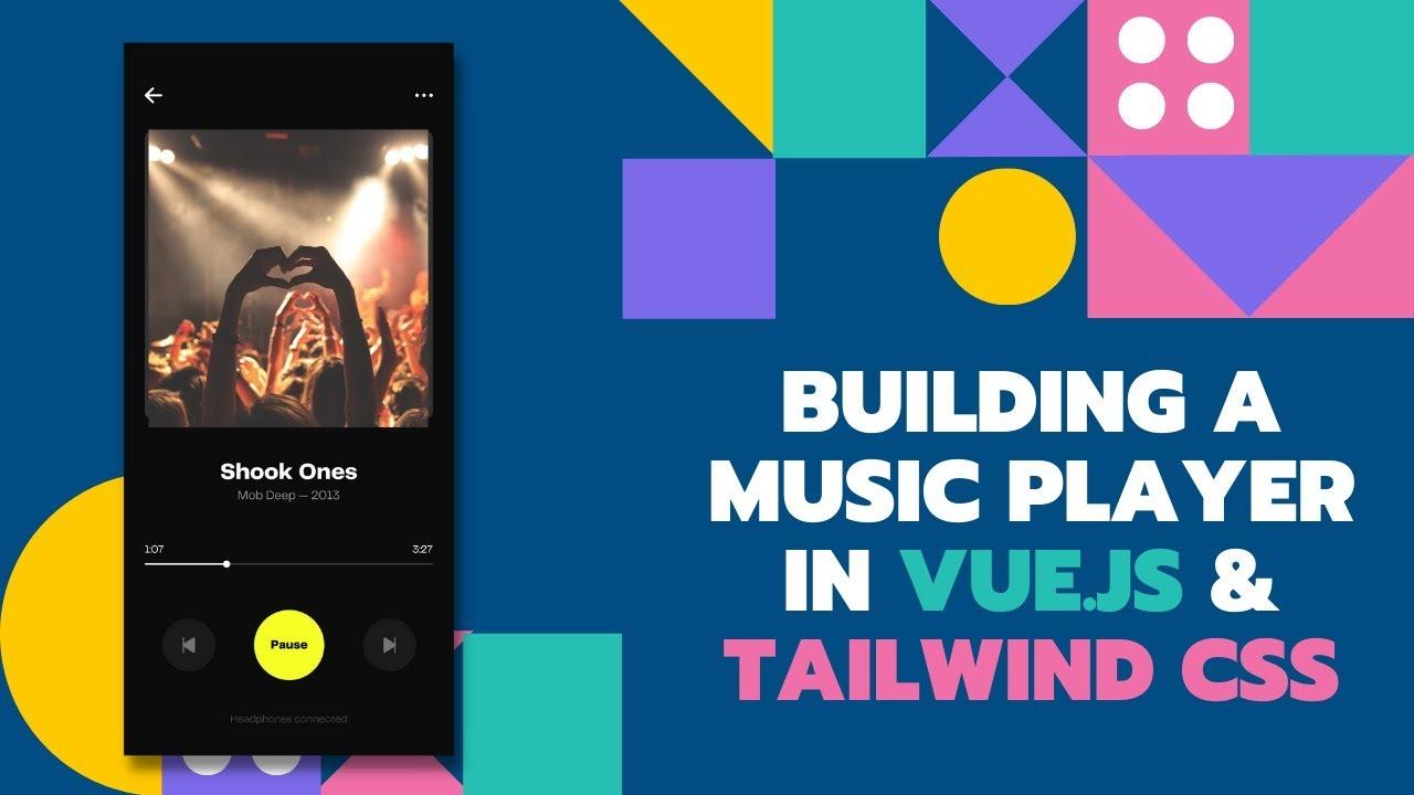 Building a Music Player in VUE.JS & Tailwind CSS | Manoj Singh Negi | Recraft Relic