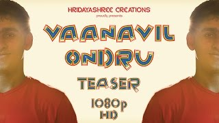Vaanavil Ondru - Tamil Short Film Teaser 1080p HD