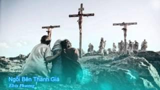 Ngồi bên Thánh Giá - Elvis Phương [Thánh ca]