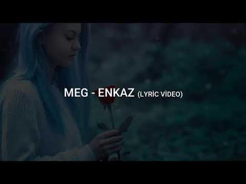 Meg-Enkaz Şarkı Sözleri👌