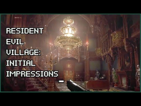 Resident Evil Village: Initial Impressions.