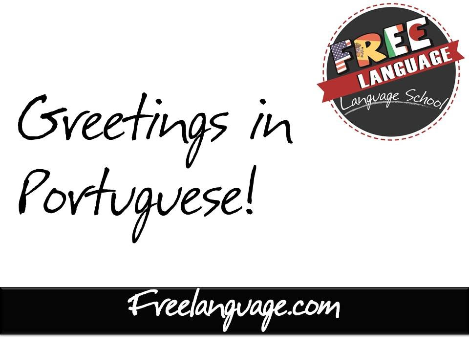Greetings in portuguese saudaes em portugus freelanguage greetings in portuguese saudaes em portugus freelanguage m4hsunfo