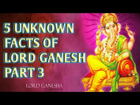 5 Unknown Facts of Lord Ganesh (PART - 3)