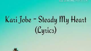 Kari Jobe - Steady My Heart Lyrics