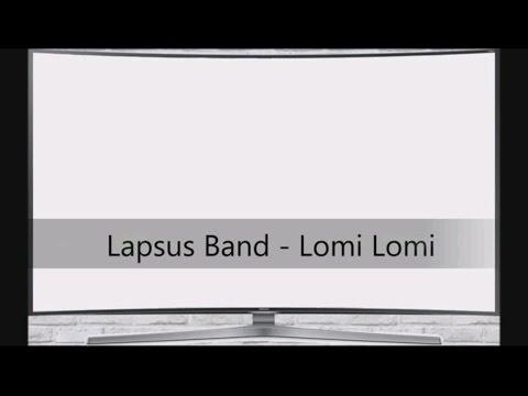 Lapsus Band - Lomi lomi (Lyrics)