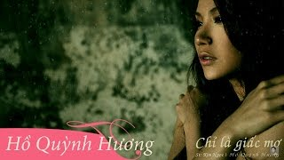 Chỉ là giấc mơ - Hồ Quỳnh Hương [Lyric Video]
