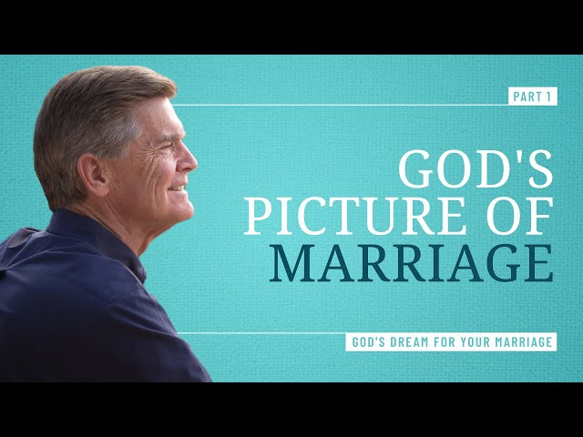 God's Dream for Your Marriage, Part 1 - Chip Ingram