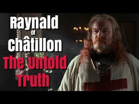 Raynald of Châtillon - The Untold Truth of a Crusader