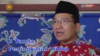 3 Tanda Peningkatan Hidup - Drs. H. Suyoto, M.Si - Bupati Bojonegoro - Cahaya Hikmah