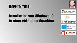 How-To #014 // 📗 Installation von Windows 10 in einer virtuellen Maschine unter Hyper-V