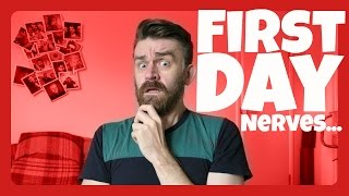 First Day Nerves... | MattActa