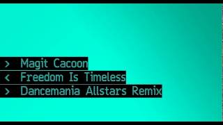 Magit Cacoon - Freedom Is Timeless (Dancemania Allstars Remix)