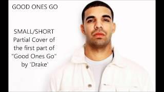 Good Ones Go- Drake