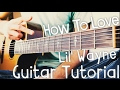 How To Love Guitar Tutorial By Lil Wayne Lil Wayne Guitar Lesson mp3