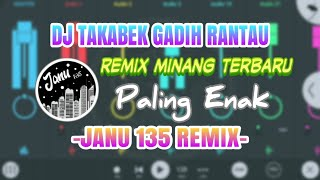 DJ TAKABEK GADIH RANTAU (BURUNG LAH PUTIH MARADAI) REMIX MINANG FULL BASS TERBARU 2020 - JANU 135