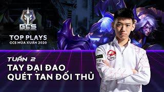 Tay đại đao quét tan đối thủ   Top Plays GCS mùa Xuân 2020 Tuần 2