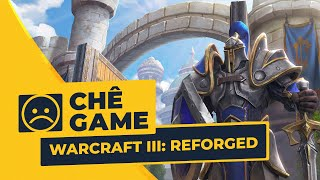 WARCRAFT III: REFORGED | Chê Game