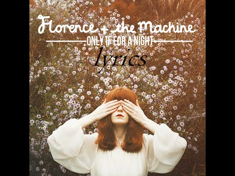 florence and the machine only if for a