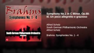 Symphony No.1 in C Minor, Op.68: III. Un poco allegretto e grazioso