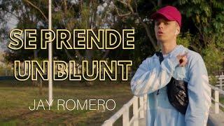 Jay Romero - Se Prende Un Blunt (Video Oficial)