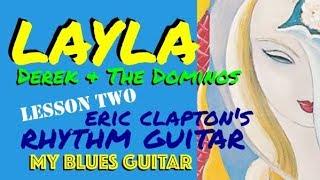 LAYLA :: Guitar Lesson 2 :: RHYTHM GUITAR :: Eric Clapton :: DEREK & THE DOMINOS