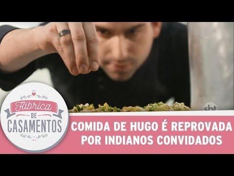 Comida de Hugo é reprovada por indianos convidados | Fábrica de   Casamentos (22/04/17)