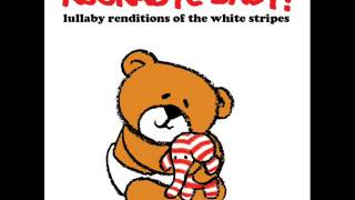 Blue Orchid - Lullaby Renditions of The White Stripes - Rockabye Baby!