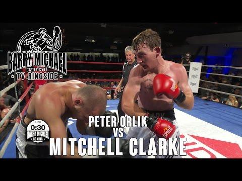 MITCHELL CLARKE vs PETER ORLIK - TV Ringside 26/2/16