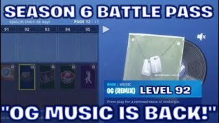 "FORTNITE BATTLE ROYALE"":SEASON 6 BATTLE PASS!"" OG MUSIC IS BACK!"" TIER 92"""
