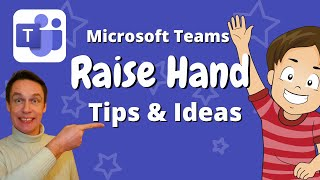 Raise Hand Tips and Ideas for your Classroom or Meeting in Microsoft Teams