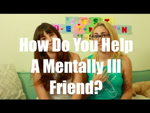 How Do You Help A Mentally Ill Friend? / Just Between Us