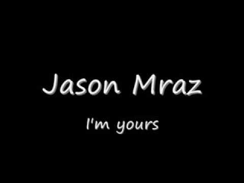 I'm Yours (lyrics) - Jason Mraz