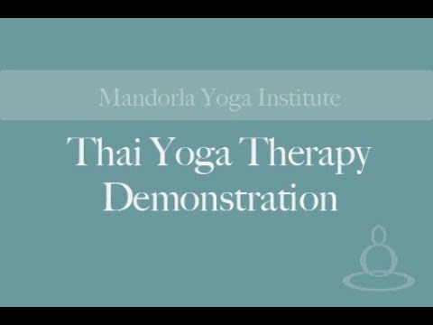 Thai Yoga Therapy Demonstration at Yoga Within the Heart