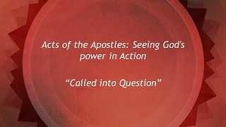 28June: Called into Question (Seeing God's Power in Action Sermon Series)