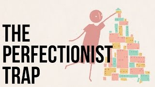 The Perfectionist Trap