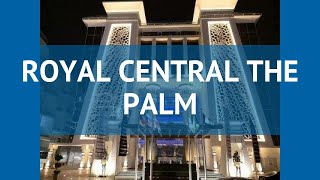 ROYAL CENTRAL THE PALM 5* Дубай-Джумейра обзор – РОЯЛ ЦЕНТРАЛ ЗЕ ПАЛМ 5* Дубай-Джумейра видео обзор