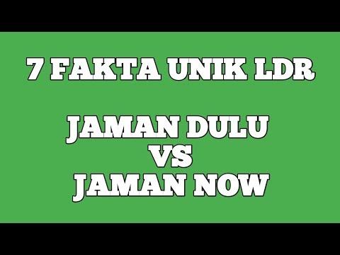 7 FAKTA UNIK LDR JAMAN DULU VS JAMAN NOW [GAK MUNGKIN !!!]