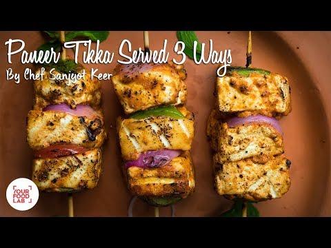 Paneer Tikka Served 3 Ways Recipe | Chef Sanjyot Keer