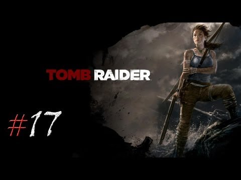 Смотреть прохождение игры Tomb Raider. Серия 17 - Заброшенная база.