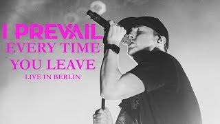 """I PREVAIL - """"Every Time You Leave"""" live in Berlin [CORE COMMUNITY ON TOUR]"""