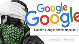 Dokáže Google ODHALIT nejfejka ???