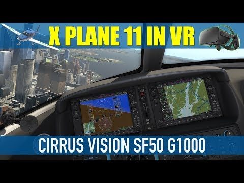 X Plane 11 VR Cirrus Vision Jet SF50 With New G1000 Oculus Rift